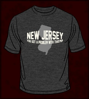 NEW JERSEY YOU GOT A PROBLEM WITH THAT?